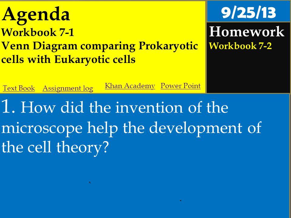 Agenda Workbook 7-1 Venn Diagram comparing Prokaryotic cells with Eukaryotic cells Homework Workbook 7-2 1.