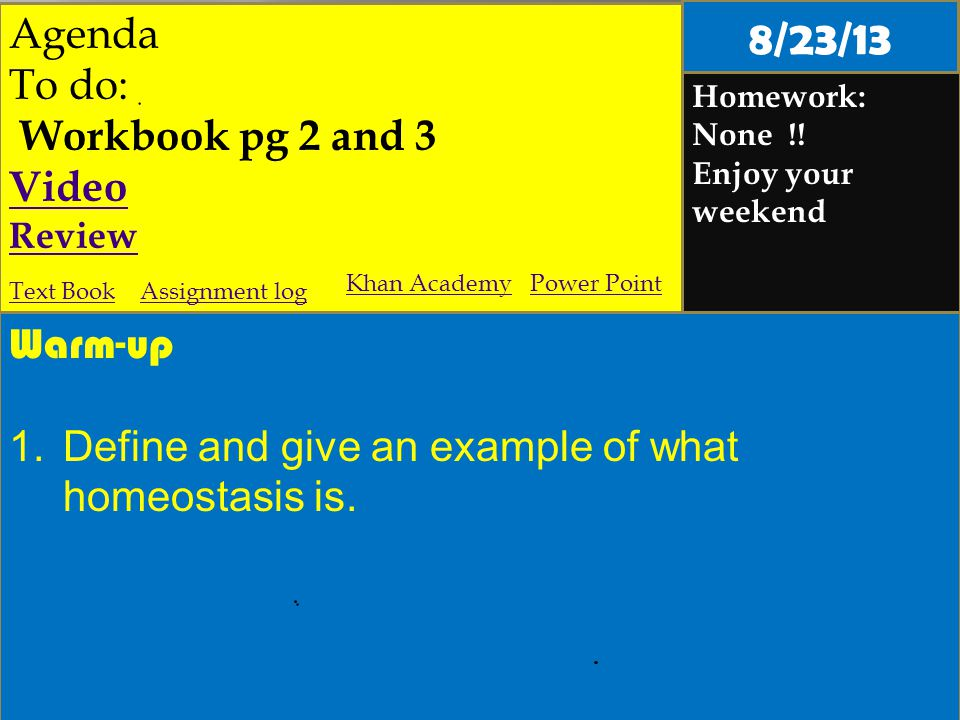 Agenda To do: Workbook pg 2 and 3 Video Review Homework: None !.