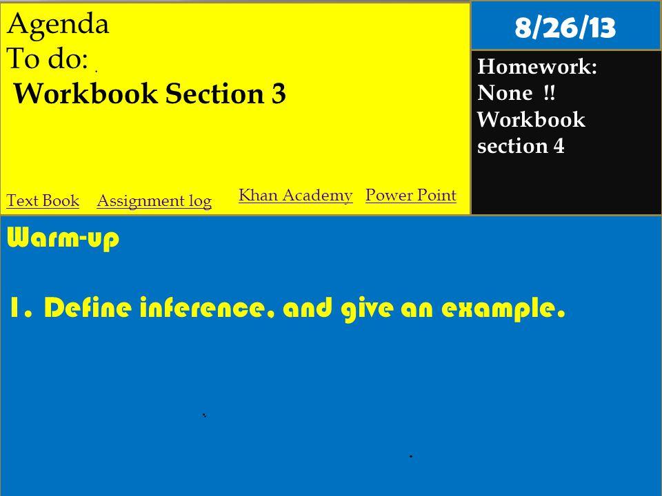 Agenda To do: Workbook Section 3 Homework: None !.