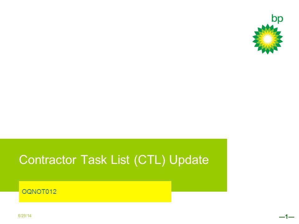 Task List —12— The Task List worksheet lists each task by BP Task Category. 8/29/14