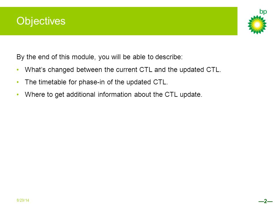 Objectives By the end of this module, you will be able to describe: What's changed between the current CTL and the updated CTL.