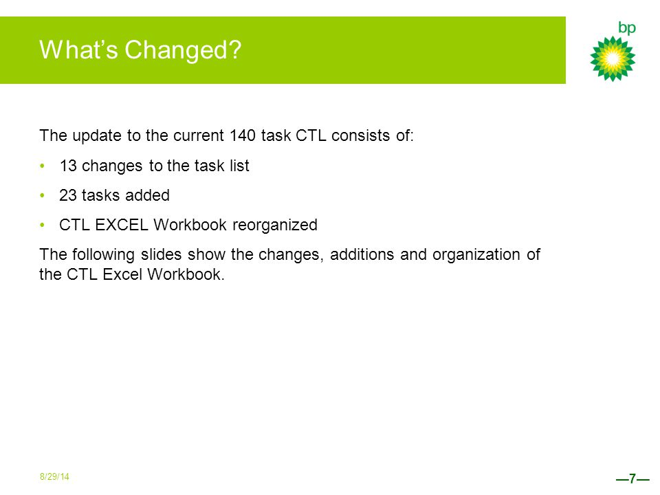Changes to the CTL 1.New tasks 7.2-7.6 is a combination of old tasks 7.2-7.6 and 13.1-13.5.