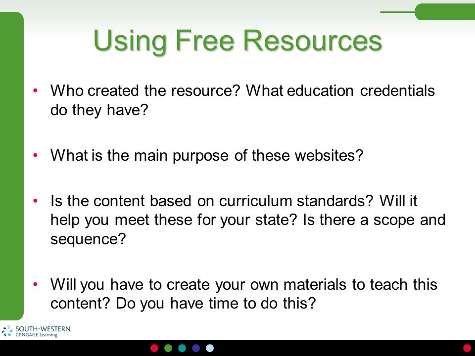 Using Free Resources Who created the resource? What education credentials do they have? What is the main purpose of these websites? Is the content bas