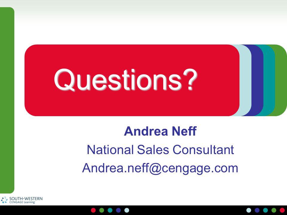 Andrea Neff National Sales Consultant Andrea.neff@cengage.com Questions?