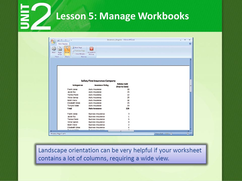 Landscape orientation can be very helpful if your worksheet contains a lot of columns, requiring a wide view.