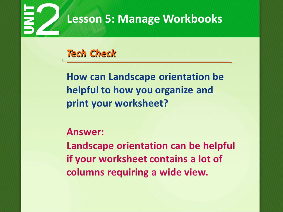 How can Landscape orientation be helpful to how you organize and print your worksheet.