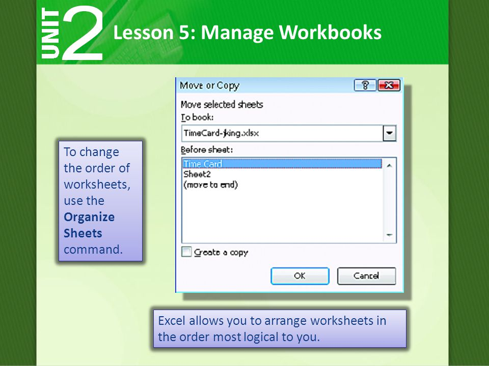 To change the order of worksheets, use the Organize Sheets command.