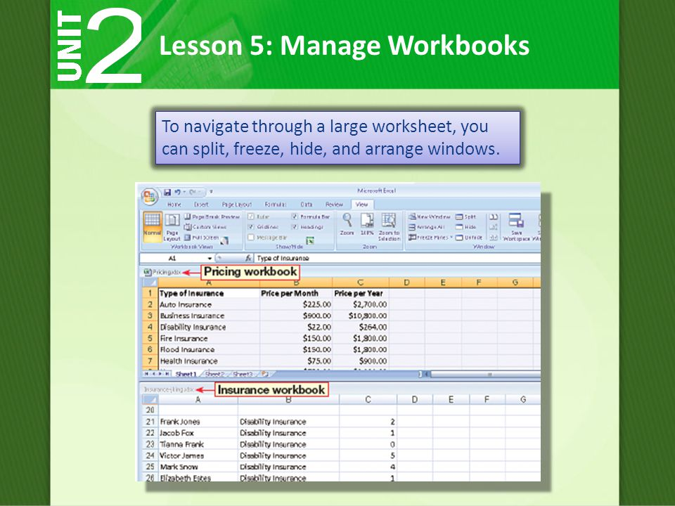 To navigate through a large worksheet, you can split, freeze, hide, and arrange windows.