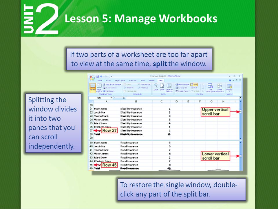 If two parts of a worksheet are too far apart to view at the same time, split the window.