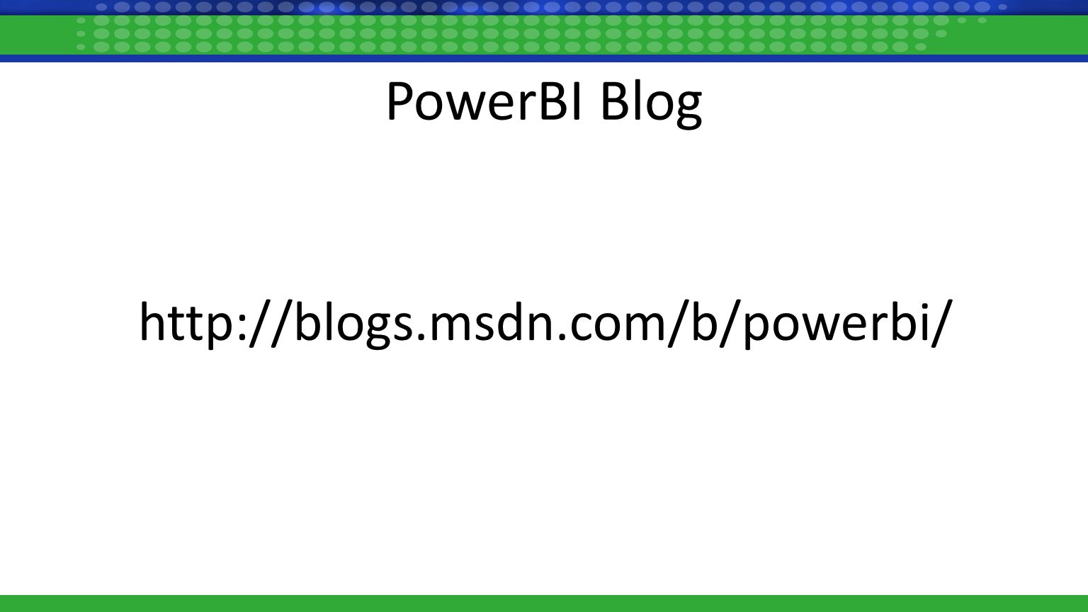 PowerBI Blog http://blogs.msdn.com/b/powerbi/