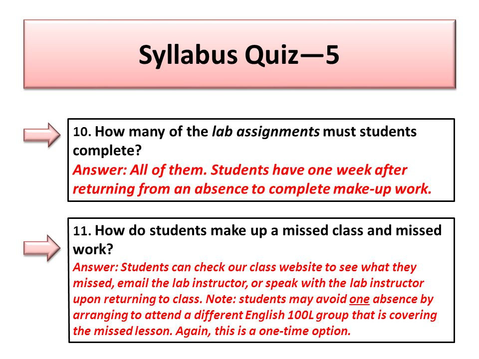 Syllabus Quiz—5 10. How many of the lab assignments must students complete.