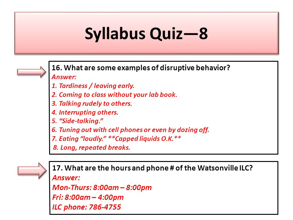 Syllabus Quiz—8 17. What are the hours and phone # of the Watsonville ILC.