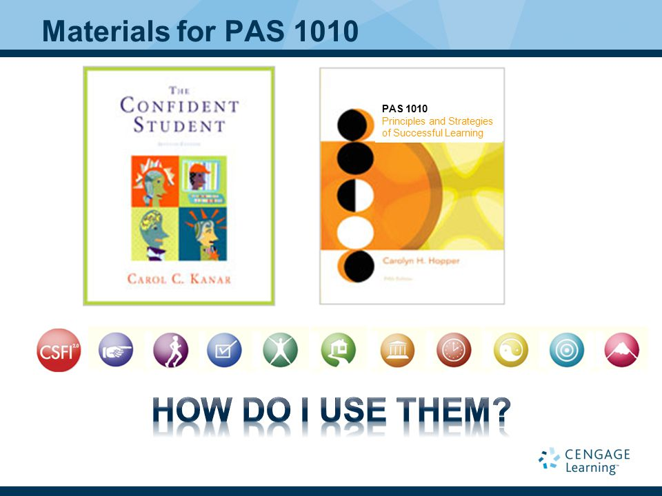 Materials for PAS 1010 PAS 1010 Principles and Strategies of Successful Learning