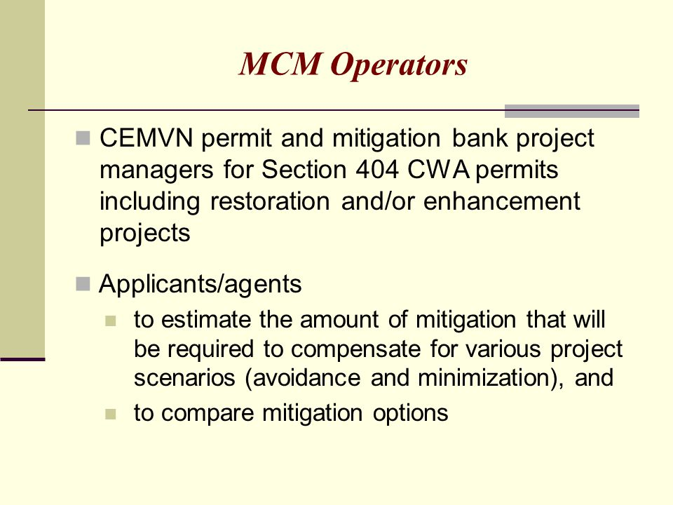 MCM Operators CEMVN permit and mitigation bank project managers for Section 404 CWA permits including restoration and/or enhancement projects Applican