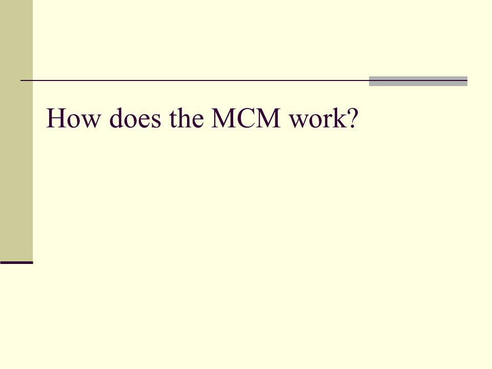 How does the MCM work?