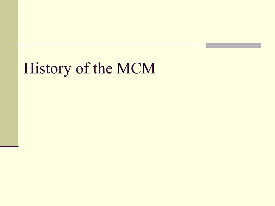 History of the MCM