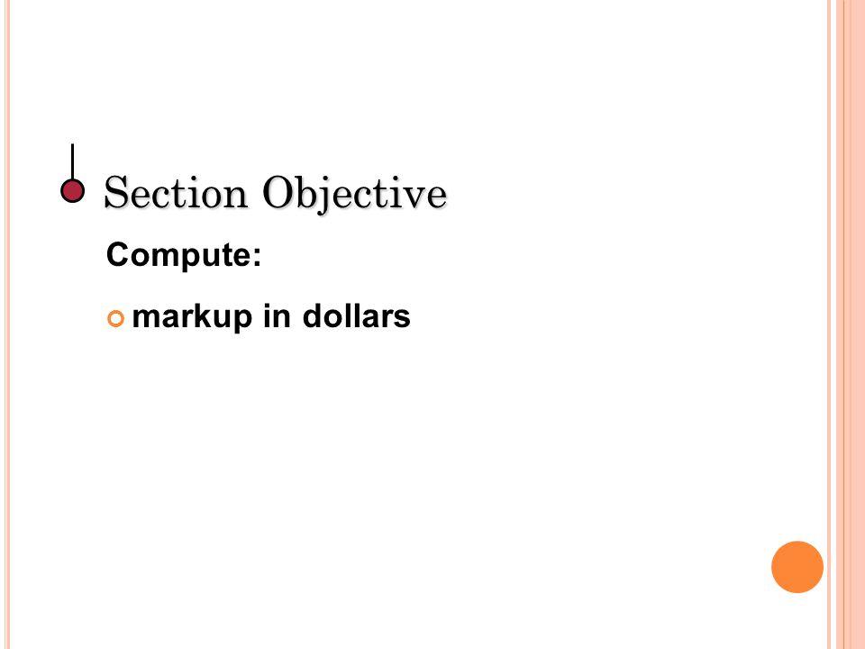 Markup Rate = Markup ÷ Selling Price Formula