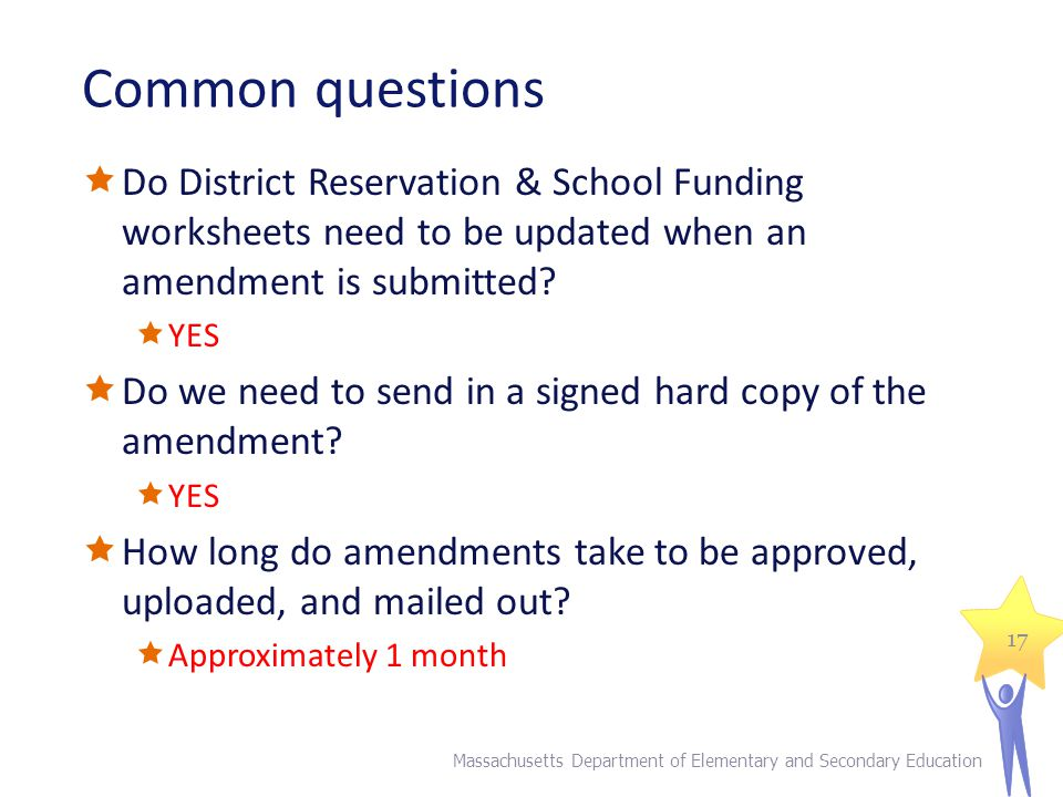 Common questions  Do District Reservation & School Funding worksheets need to be updated when an amendment is submitted.