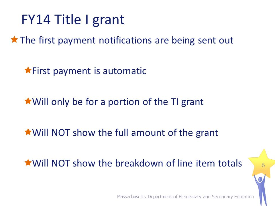FY13 and FY14 – an explanation  Many districts are in Year 2 of their FY13 grant – available for spending through 6/30/14  The FY13 grant is SEPARATE from the FY14 grant  ALL districts are beginning Year 1 of their FY14 grant – available for spending through 6/30/15 (year 2)  Multi-year delegation forms will shift funds into year 2 if needed – forms will be completed in April 2014 Massachusetts Department of Elementary and Secondary Education 7