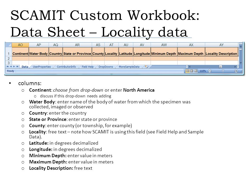 SCAMIT Custom Workbook: Data Sheet – Locality data columns: o Continent: choose from drop-down or enter North America o discuss if this drop-down need