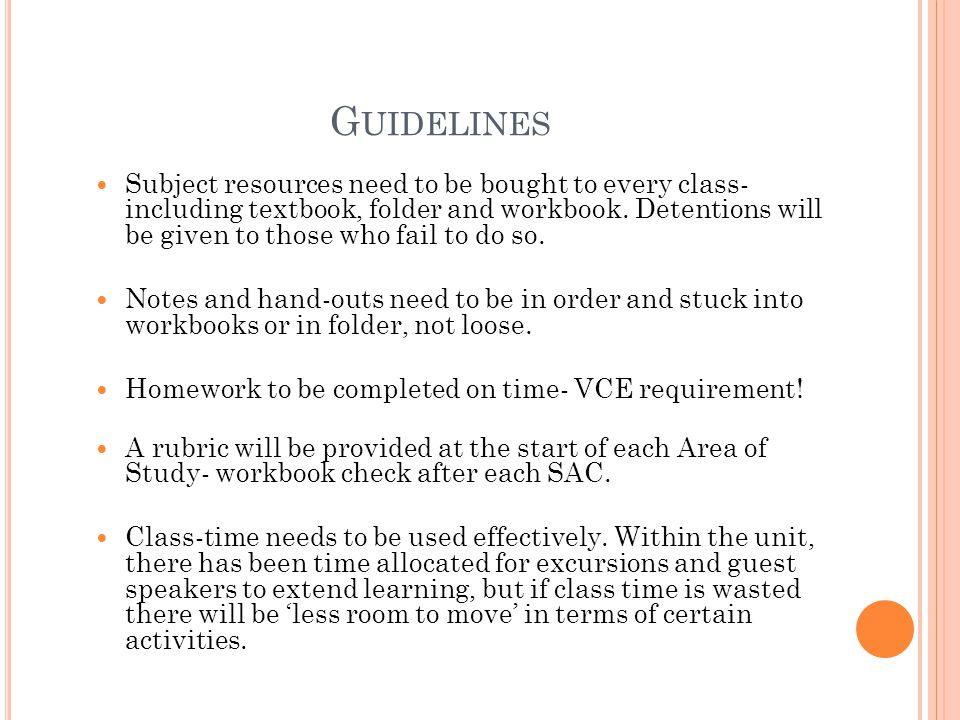 G UIDELINES Subject resources need to be bought to every class- including textbook, folder and workbook.