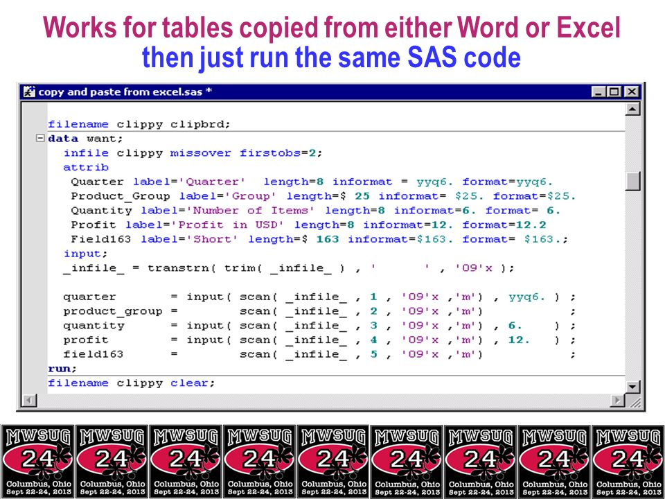 Works for tables copied from either Word or Excel then just run the same SAS code