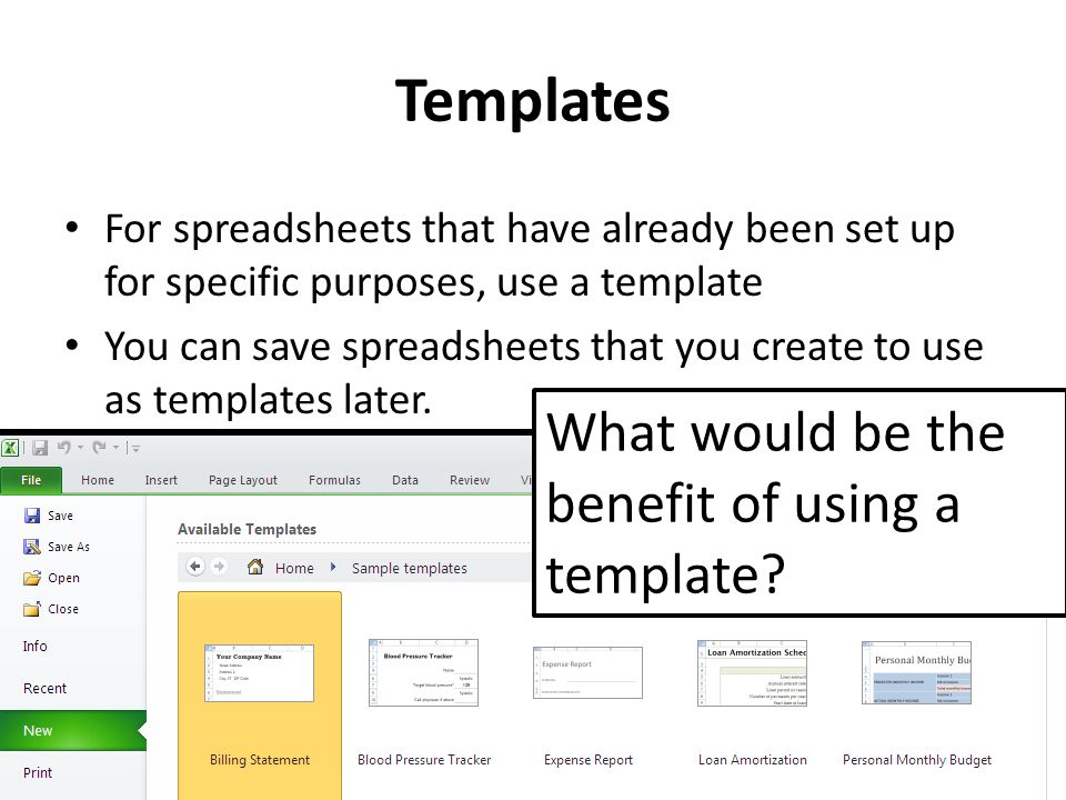 Templates For spreadsheets that have already been set up for specific purposes, use a template You can save spreadsheets that you create to use as tem
