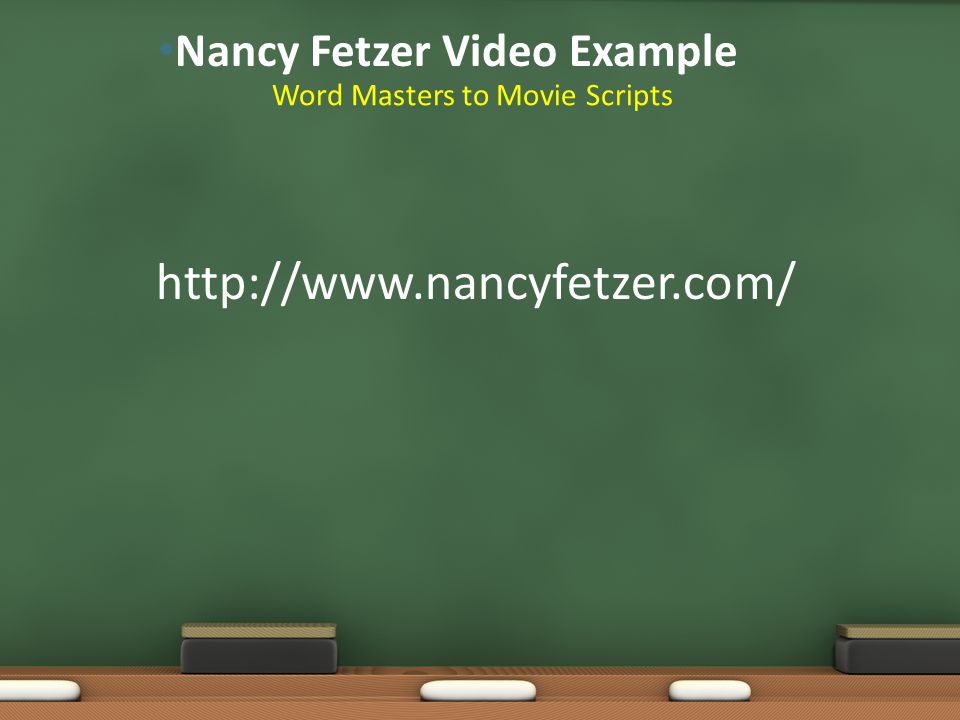 http://www.nancyfetzer.com/ Word Masters to Movie Scripts Nancy Fetzer Video Example