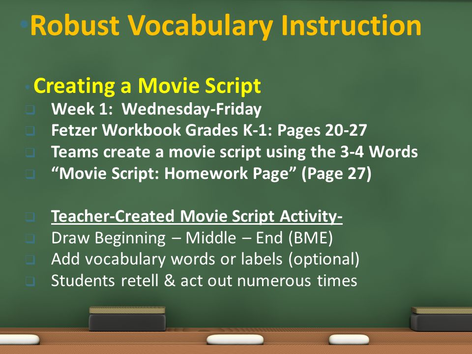 "Creating a Movie Script  Week 1: Wednesday-Friday  Fetzer Workbook Grades K-1: Pages 20-27  Teams create a movie script using the 3-4 Words  ""Movi"