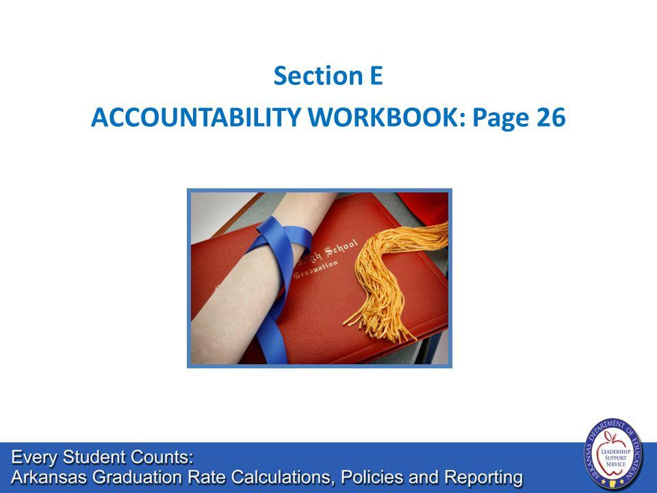 Section E ACCOUNTABILITY WORKBOOK: Page 26