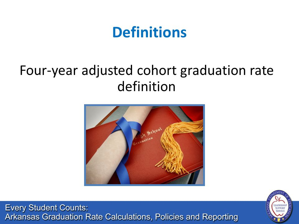 Definitions Four-year adjusted cohort graduation rate definition