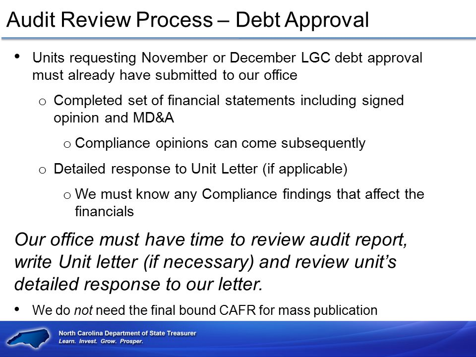 Audit Review Process – Debt Approval Units requesting November or December LGC debt approval must already have submitted to our office o Completed set