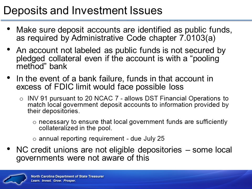 Deposits and Investment Issues Make sure deposit accounts are identified as public funds, as required by Administrative Code chapter 7.0103(a) An acco