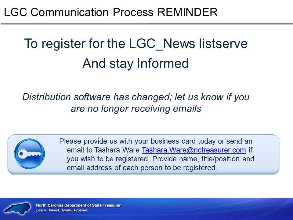 To register for the LGC_News listserve And stay Informed Distribution software has changed; let us know if you are no longer receiving emails Please p