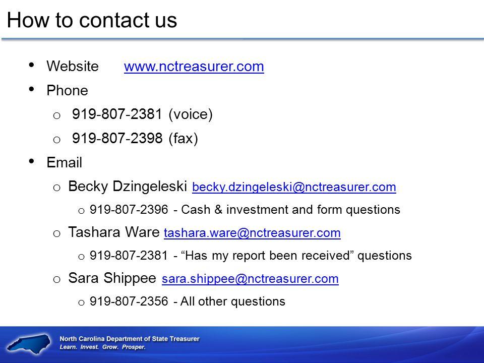 How to contact us Website www.nctreasurer.comwww.nctreasurer.com Phone o 919-807-2381 (voice) o 919-807-2398 (fax) Email o Becky Dzingeleski becky.dzi