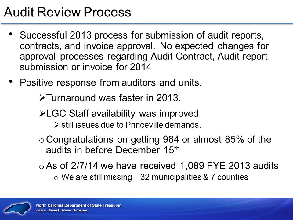 Audit Review Process Successful 2013 process for submission of audit reports, contracts, and invoice approval. No expected changes for approval proces