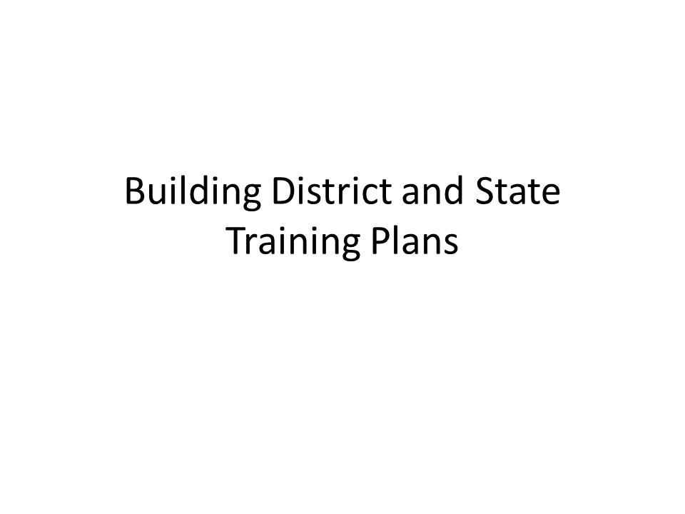 Building District and State Training Plans