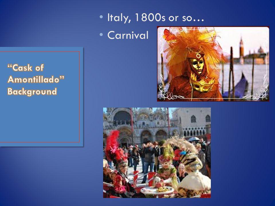 Italy, 1800s or so… Carnival
