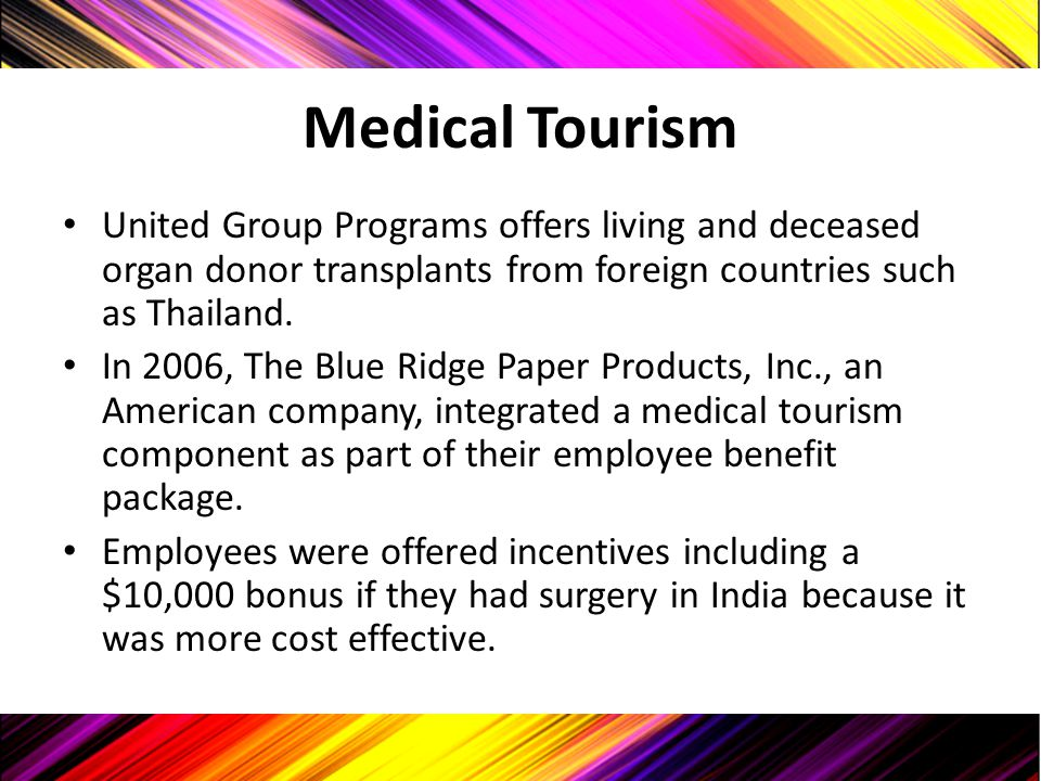 Medical Tourism United Group Programs offers living and deceased organ donor transplants from foreign countries such as Thailand. In 2006, The Blue Ri