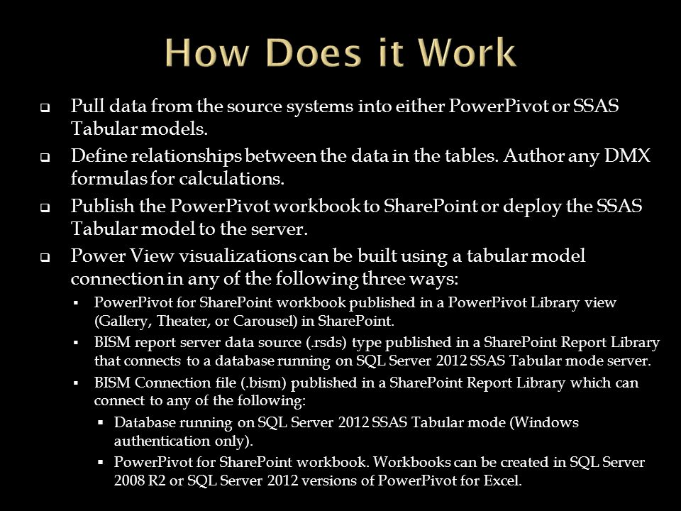  Pull data from the source systems into either PowerPivot or SSAS Tabular models.