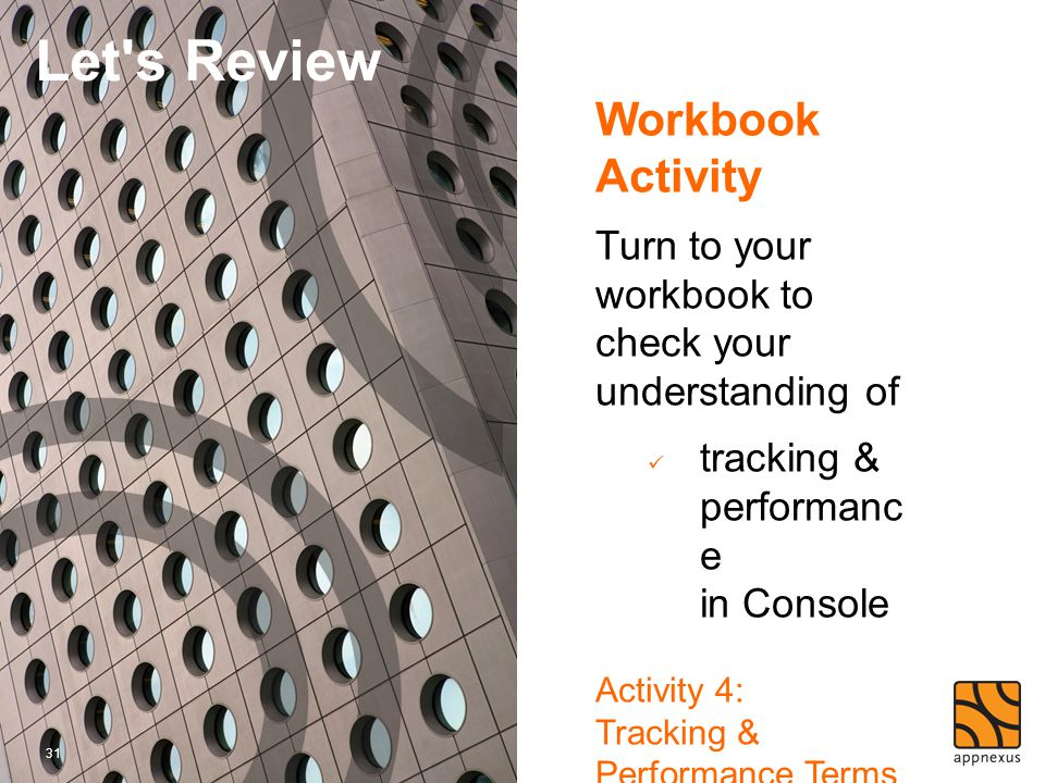Workbook Activity Turn to your workbook to check your understanding of tracking & performanc e in Console Activity 4: Tracking & Performance Terms Wor