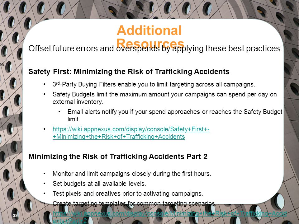 38 Additional Resources Offset future errors and overspends by applying these best practices: Safety First: Minimizing the Risk of Trafficking Acciden