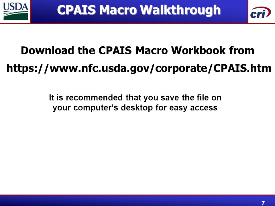 Download the CPAIS Macro Workbook from https://www.nfc.usda.gov/corporate/CPAIS.htm It is recommended that you save the file on your computer's deskto