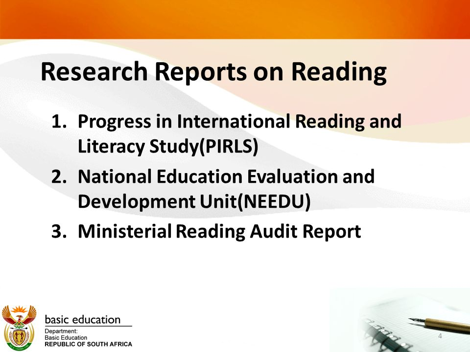Research Reports on Reading 1.Progress in International Reading and Literacy Study(PIRLS) 2.National Education Evaluation and Development Unit(NEEDU) 3.Ministerial Reading Audit Report 4