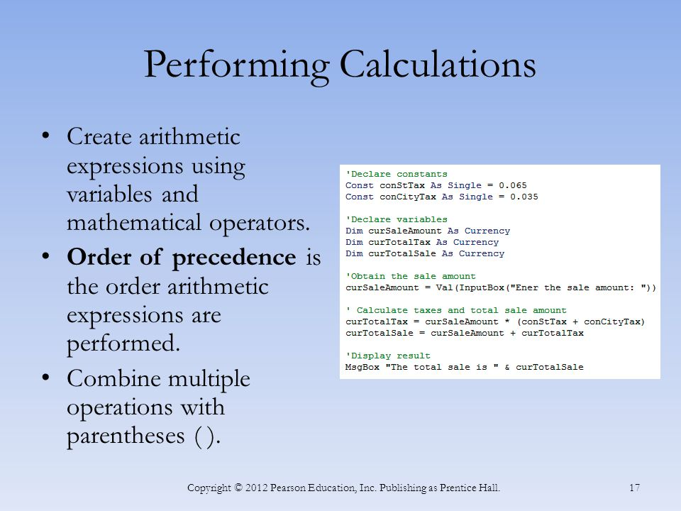 Performing Calculations Create arithmetic expressions using variables and mathematical operators.