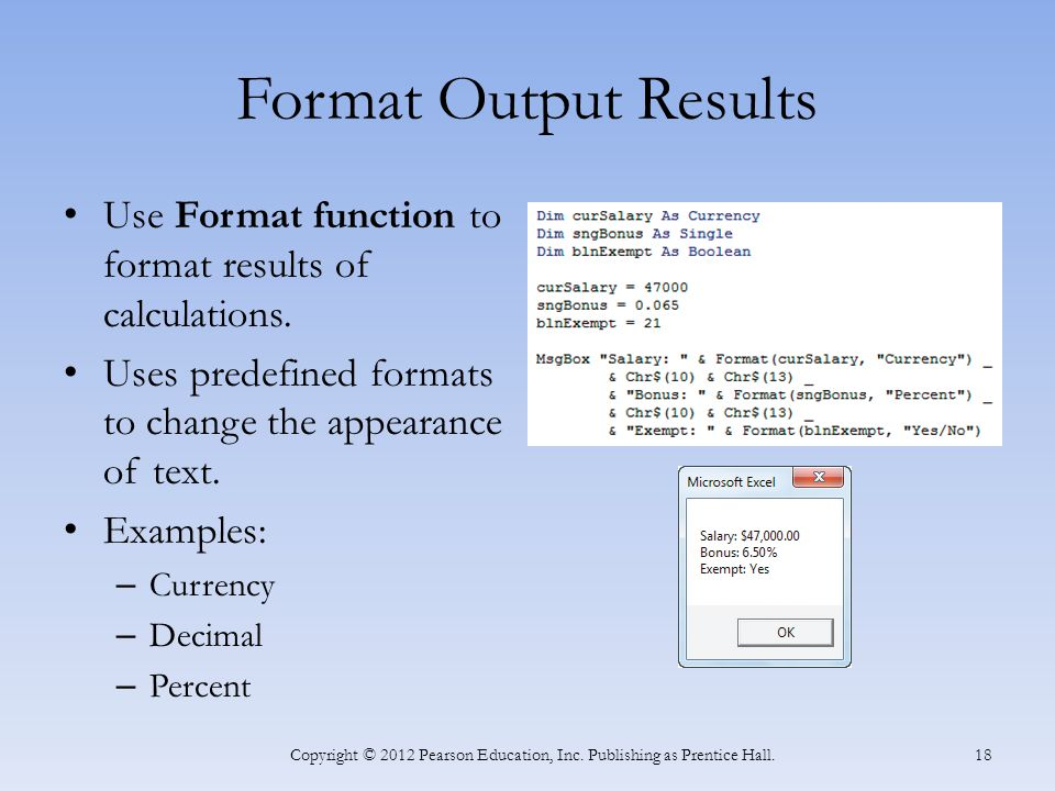 Format Output Results Use Format function to format results of calculations.