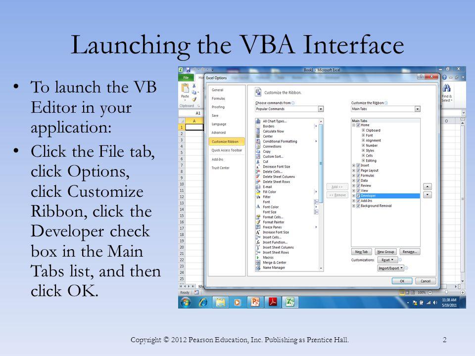 Using the VB Editor Copyright © 2012 Pearson Education, Inc.