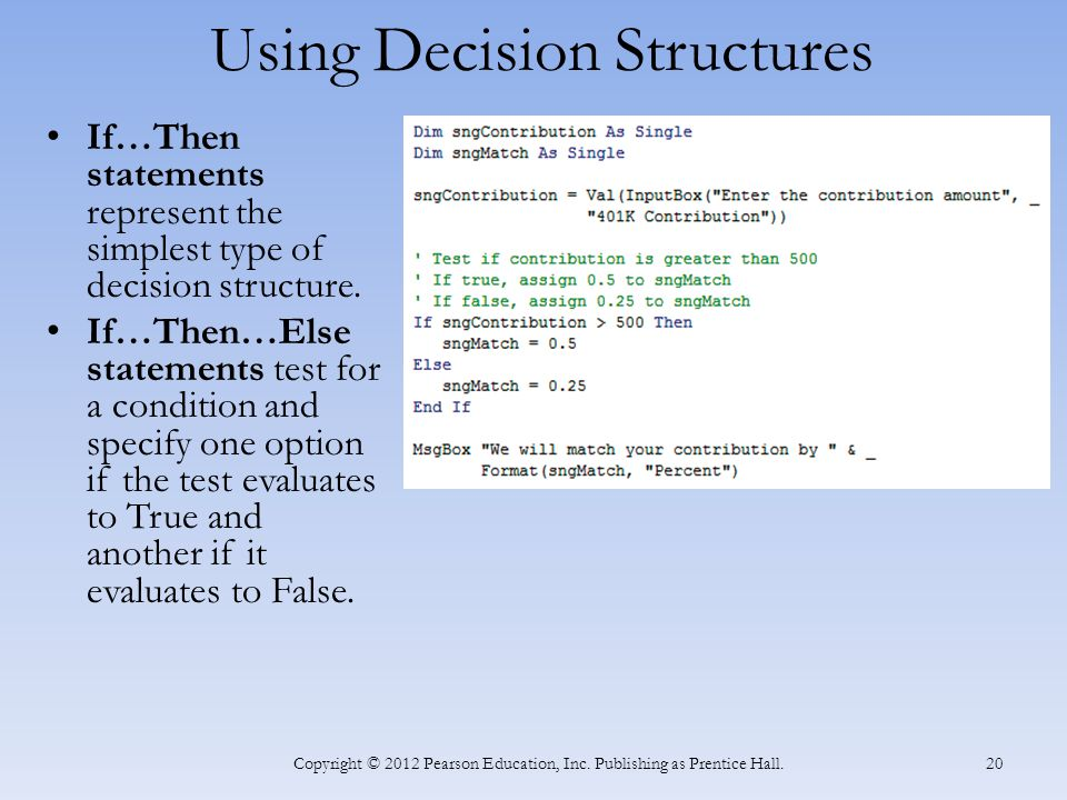 Using Decision Structures If…Then statements represent the simplest type of decision structure.