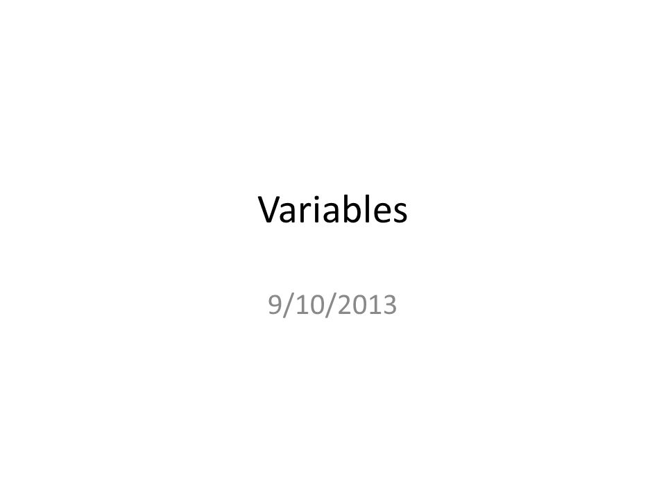 Variables 9/10/2013