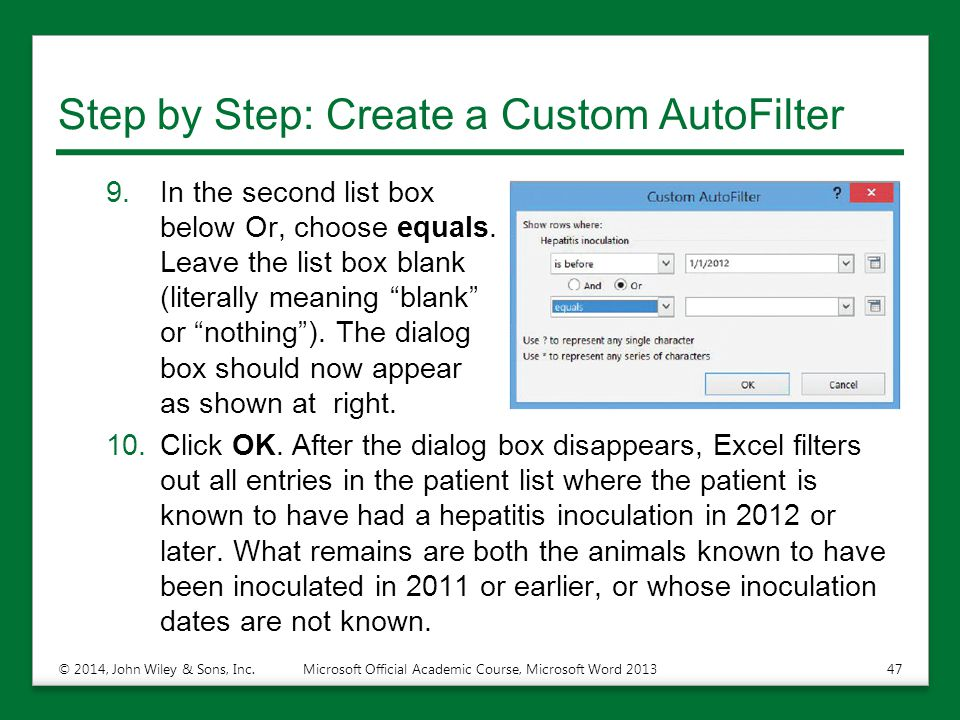 "Step by Step: Create a Custom AutoFilter 9.In the second list box below Or, choose equals. Leave the list box blank (literally meaning ""blank"" or ""not"